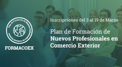 Abierto el plazo de inscripción para participar en la formación teórica de Formacoex 2017, Plan de Formación de nuevos Profesionales en Comercio Exterior
