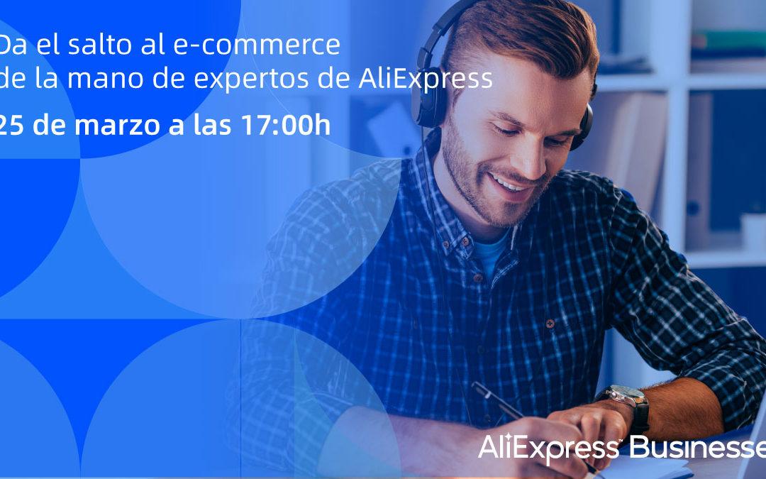 Webminar Comercio Minorista: Da el salto al e-Commerce de la mano de expertos de AliExpress