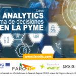 """Curso """"Data Analytics para la toma de decisiones en la PYME"""". Proyecto FAROTIC."""
