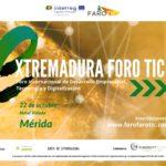 """Foro Internacional de Desarrollo Empresarial, Tecnología y Digitalización """"Extremadura Foro TIC"""". Proyecto FAROTIC"""